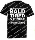 NEW WOMENS MENS DAD FATHER JOKE BALD BROKE TIRED FUNNY NOVELTY T-SHIRT TOP