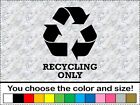 Recycling Only Vinyl Decal Car Window Sticker Renew and Reuse Bin Recycle