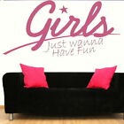 Girls Just Wanna Have Fun Interior Wall Quote Big Removable Wall Quote QU72