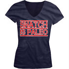 Snatch Is Paleo Weight Lifting Workout Exercise Healthy Juniors V-neck T-shirt
