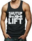 Shut Up And Lift - Gym Workout Men's Tank Top T-shirt