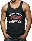 Never Trust An Atom, They Make Up Everything Men's Tank Top T-shirt