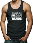 I May Be Old, But I Got To See All The Cool Bands Men's Tank Top T-shirt