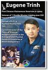 NASA Astronaut Eugene Trinh 1st Chinese-Vietnamese American in Space NEW POSTER