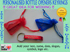 25/50/100 x PERSONALISED bottle openers keyrings Ideal for WEDDING Favour GIFT!