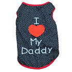 Cute I Love My Daddy Small Dog Cat Pet Clothes T Shirt Apparel Clothes Decro