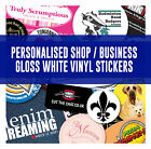 Designed & Printed Personalised Shop / Business Gloss White Vinyl Stickers