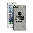 For Apple iPhone 4 4S 5 5S 5c GLITTER Bling Hard Case Rather Be Playing Softball
