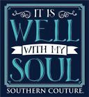 Southern Couture Womens Christian T-Shirt: It is Well with My Soul Short Sleeve