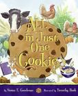 All in Just One Cookie by Susan E. Goodman c2006, VGC Hardcover