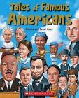 Tales of Famous Americans by Connie & Peter Roop c2007, VGC Hardcover