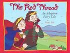 Red Thread, The: An Adoption Fairy Tale by Grace Lin c2007, Hardcover, VGC