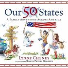 Our 50 States: A Family Adventure Across America by Lynne Cheney c2006 VGC