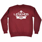 Legends Are Born In April SWEATSHIRT Legend Month Joke Funny Gift Birthday