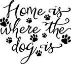 Vinyl Decal Home Is Where The Dog Is Wall Decor Wall Letters Pet Animal