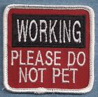 WORKING PLEASE DO NOT PET     service dog vest patch Sew on or with hook back