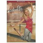 American Girl: Isabelle by Laurence Yep c2014, VGC Paperback