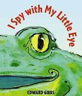 I Spy with My Little Eye by Edward Gibbs c2011, VGC Hardcover