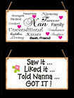 Plaque Sign.  Saw it liked it told Nanna got it.   Nan loving words.  Ideal Gift