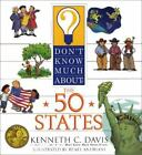 Don't Know Much about the 50 States by Kenneth C. Davis c2001, VGC Hardcover