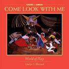Come Look with Me: World of Play by Gladys S. Blizzard c1993, VGC Hardcover
