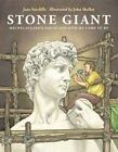 Stone Giant: Michelangelo's David & How He Came to Be by Jane Sutcliffe NEW HC