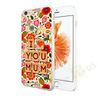 I Love You Mum Image 5 Case Cover For All Top Makes And Models Phones