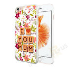 I Love You Mum Flower Design Case Cover For All Top Makes And Models Phones