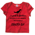 Be A Dinosaur Baby Toddler Tee T-Shirt Ideal Baby Gift Funny Humour Quote TS658