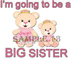 I'M GOING TO BE A BIG SISTER IRON ON TRANSFER  - Ref 02 - 13