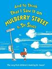 And to Think That I Saw It on Mulberry Street by Dr. Seuss c1989 NEW Hardcover