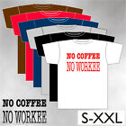 T-Shirt NO COFFEE NO WORKEE  /  S bis XXL  /  versch. Farben  /  unisex