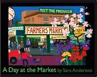 A Day at the Market by Sara Anderson c2009, Large Board Book * NEW, Ships Free