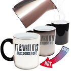 Funny Mugs It Is What It Is Unless It Isnt Gift Christmas MAGIC NOVELTY MUG