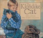 Klondike Cat by Julie Lawson c2002, Hardcover, VGC * We Combine Shipping