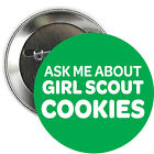 Girl Scout Cookies SET OF PINBACK BUTTONS ask me about cookie time scouts #1801