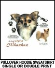 VERY COOL MEXICAN LONG HAIR CHIHUAHUA DOG ART PULLOVER HO...