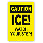 Caution Ice Watch Your Step Wall Art Decor Novelty Notice Aluminum Metal Sign