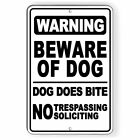 BEWARE OF DOG NO TRESPASSING Aluminum Metal Novelty Sign THREE SIZES SBD034
