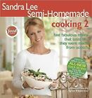 Sandra Lee Semi-Homemade Cooking 2 Vol. 2 by Sandra Lee (2005,  Paperback)