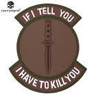 """Emerson Paintball Morale Patch PVC Patch """"If I Tell You"""" Airsoft Gear Tactical"""