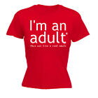Womens Funny T Shirt Im An Adult But Not Birthday Joke tee Gift Novelty T-SHIRT