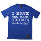Cycling Too Many Bicycles Breathable top T SHIRT DRY FIT T-SHIRT