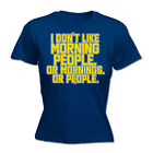 Womens Funny T Shirt I Dont Like Morning People Birthday tee Gift tshirt T-SHIRT