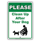 Please Clean Up After Your Dog Pet Owner Policy Statement Aluminum Metal Sign