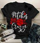 Women's Funny Baseball T Shirt Pitches Be Crazy Shirt Pitcher Shirts Play On Wor