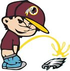 Washington Redskins Piss On Philadelphia Eagles Vinyl Decal CHOOSE SIZES $42.99 USD on eBay