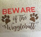 Dog Drying Towel   ' Beware of the Wigglebutt '   ** Buy 2 and Save **