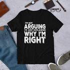 I'm Not Arguing I'm Just Explaining Why I'm Right Short-Sleeve Unisex T-Shirt
