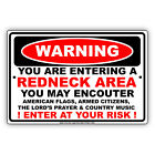 You Are Entering A Redneck Area You May Encounter Arm Citizens Aluminum Sign